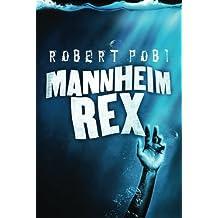 Mannheim Rex by Robert Pobi (2012-11-20)