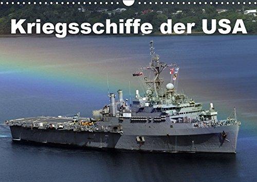 Kriegsschiffe der USA (Wandkalender 2019 DIN A3 quer): Moderne Kampfschiffe auf den Weltmeeren (Monatskalender, 14 Seiten ) (CALVENDO Technologie)