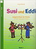 Susi und Eddi. Geigenschule für Kinder ab 5 Jahren. Für Einzel- und Gruppenunterricht: Susi und Eddi, für Violine, Bd. 2