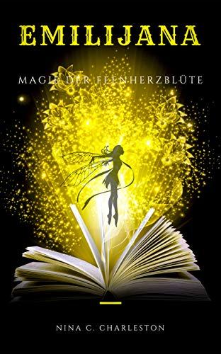 Emilijana - Magie der Feenherzblüte (Die Chronik der Elfenprinzessin 5)