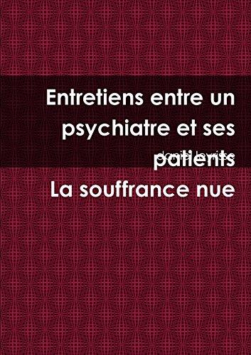 Entretiens entre un psychiatre et ses patients La souffrance nue