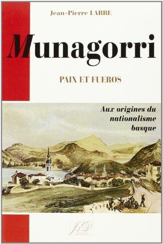 Munagorri. Paix et Fueros, aux origines du nationalisme Basque