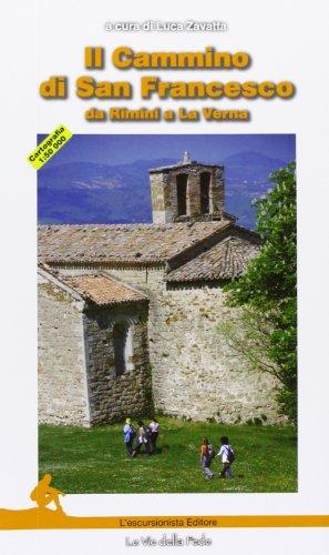 Il cammino di san Francesco. Da Rimini a La Verna
