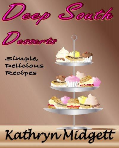Deep South Desserts: Simple, Delicous Recipes (English Edition) Deep Dessert