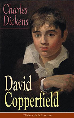 David Copperfield: Clásicos de la literatura por Charles Dickens