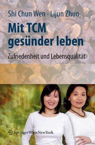 Mit TCM gesünder leben: Zufriedenheit und Lebensqualität für den Alltag (English Edition)