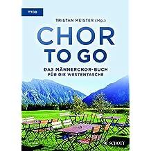 Chor to go - Das Männerchor-Buch für die Westentasche (TTBB): Männerchor (TTBB) a cappella. Chorbuch.