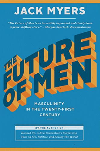 the-future-of-men-masculinity-in-the-twenty-first-century