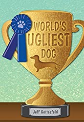 World's Ugliest Dog (Red Rhino Books) by Jeff Gottesfeld (2015-08-14)