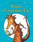 Dragon's Extraordinary Egg by Debi Gliori (2014-10-14)
