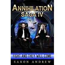 Annihilation Saga IV - Fight and They Will Come