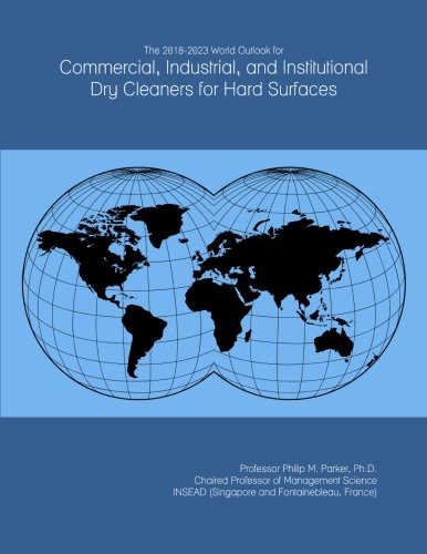 the-2018-2023-world-outlook-for-commercial-industrial-and-institutional-dry-cleaners-for-hard-surfac