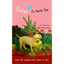 Babar The Naughty Puppy And The Ladies Who Came To Tea