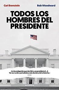 Todos los hombres del presidente par Carl Bernstein