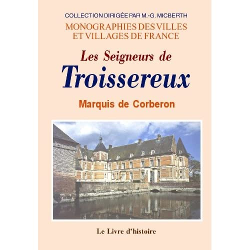 Troissereux (les Seigneurs de. 1152-1792)