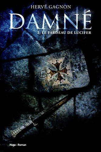 Damné T02 Le fardeau de Lucifer par Herve Gagnon