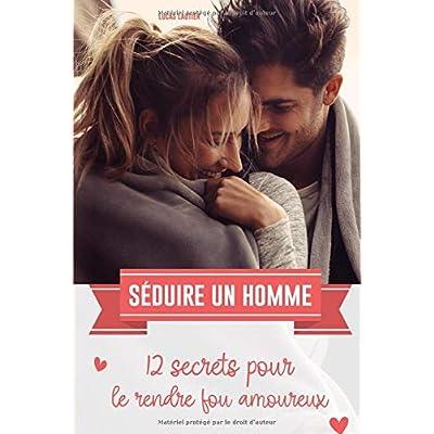 Séduire un homme: 12 secrets pour le rendre fou amoureux