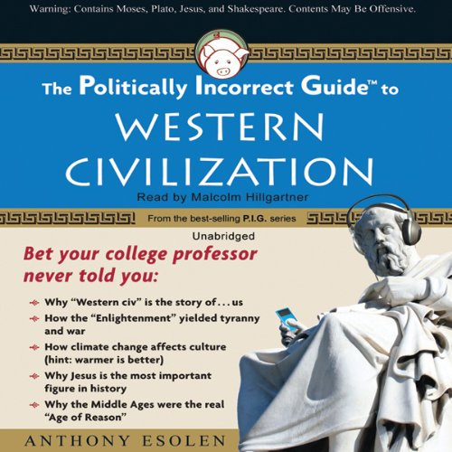 The Politically Incorrect Guide to Western Civilization  Audiolibri
