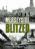 Merseyside Blitzed