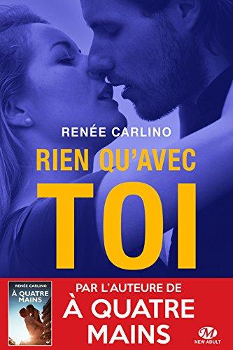 Rien qu'avec toi - Renée Carlino sur Bookys
