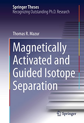 Magnetically Activated And Guided Isotope Separation (springer Theses) por Thomas R. Mazur
