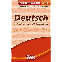 Pocket Teacher Deutsch - Rechtschreibung und Zeichensetzung 5.-10. Klasse: Kompaktwissen 5.-10. Klasse (Cornelsen Scriptor - Pocket Teacher)