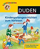 Lesedetektive Kindergartengeschichten zum Vorlesen: Ab 4 Jahren