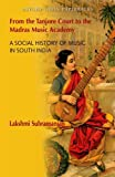 From the Tanjore Court to the Madras Music Academy: A Social History of Music in South India