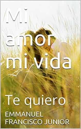 Mi amor mi vida: Te quiero