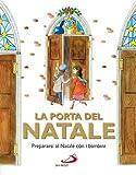 La porta del Natale. Prepararsi al Natale con i bambini. Ediz. illustrata