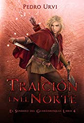 Traición en el Norte: (El Sendero del Guardabosques, Libro 4)