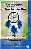 Le Secret des Symboles et des Rêves - Tome 3