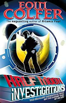 Half Moon Investigations by [Colfer, Eoin]