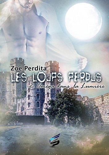 Oméga dans la Lumière: Les Loups Perdus 2 (SIDH PR.ZEPHYR) (French Edition)