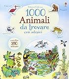 1000 animali da trovare. Con adesivi. Ediz. illustrata