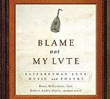 Blame Not My Lute