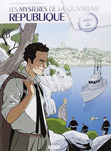 Les Mystères de la 4e République - Tome 02 : Marseille la rouge