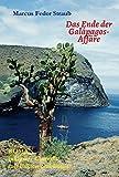 Das Ende der Galápagos-Affäre: Schluss mit dem tragischen Insel-Mythos!