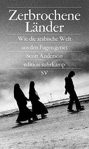 Zerbrochene Länder: Wie die arabische Welt aus den Fugen geriet (edition suhrkamp)