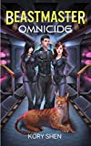 Beastmaster: Omnicide: A LitRPG science fantasy adventure (Beastmasters Book 2) (English Edition)