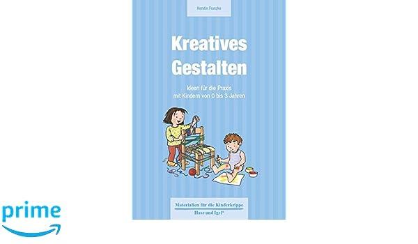 Kreatives Gestalten Materialien Für Die Kinderkrippe Amazonde
