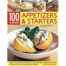 100 Inspiring Appetizers and Starters