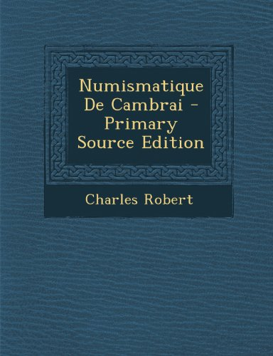 Numismatique de Cambrai par Charles Robert