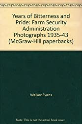 Years of Bitterness and Pride: Farm Security Administration Photographs 1935-43