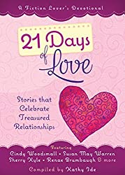 21 Days of Love: Stories That Celebrate Treasured Relationships (A Fiction Lover?s Devotional) by Kathy Ide (2016-01-01)