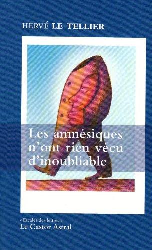 Les amnésiques n'ont rien vécu d'inoubliable par Herve Le tellier
