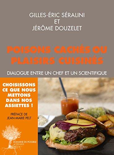 Poisons cachés ou plaisirs cuisinés: Dialogue entre un chef et un scientifique