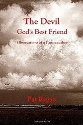 The Devil Gods Best Friend by Mr Pat Regan (2013-10-30)
