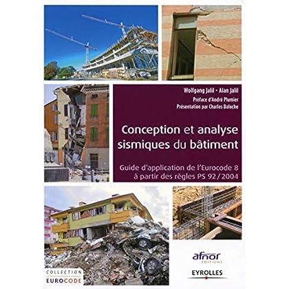 Conception et analyse sismique du bâtiment : Guide d'application de l'Eurocode 8 à partir des règles PS92/2004