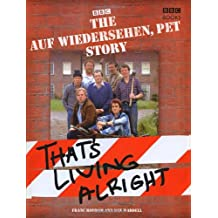 """The """"Auf Wiedersehen Pet"""" Story: That's Living Alright"""